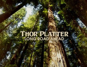 Thor Platter's Long Road Ahead